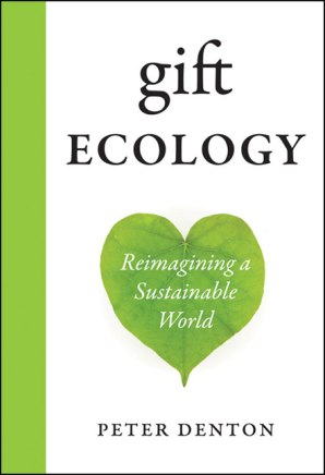 Gift Ecology by Peter Denton